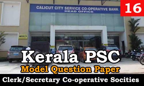 Kerala PSC - Junior Clerk/Secretary, Co-operative Societies - Model Question Paper 16