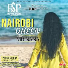 VIDEO | Mr Nana _ Nairobi Queen Mp3 | download
