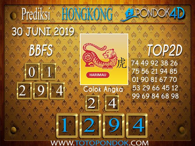 Prediksi Togel HONGKONG PONDOK4D 30 JUNI 2019