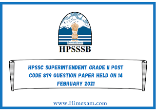 HPSSC superintendent Grade II Post Code 879 Question Paper Held on 14 february 202