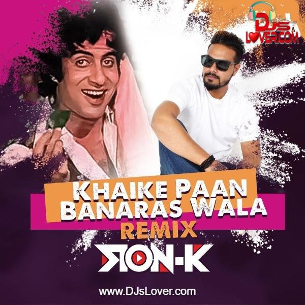 Khaike Paan Banaras Wala Remix DJ Ron K