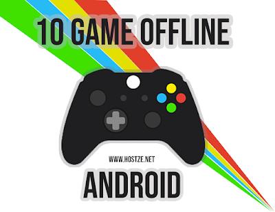 10 Game Offline Android Yang Dijamin Gak Bikin Bosen, Cobain! - hostze.net