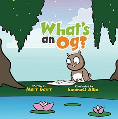 What is an Og? What's an Og by Mary Barry