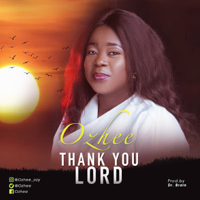Ozhee - Thank You Lord Lyrics & Audio