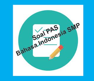 Soal PAS Bahasa Indonesia SMP Kelas VIII