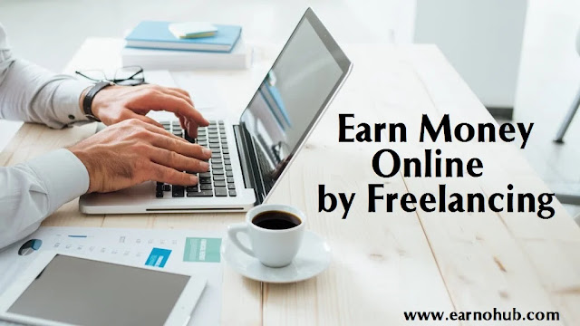 Earn Money Online by Freelancing