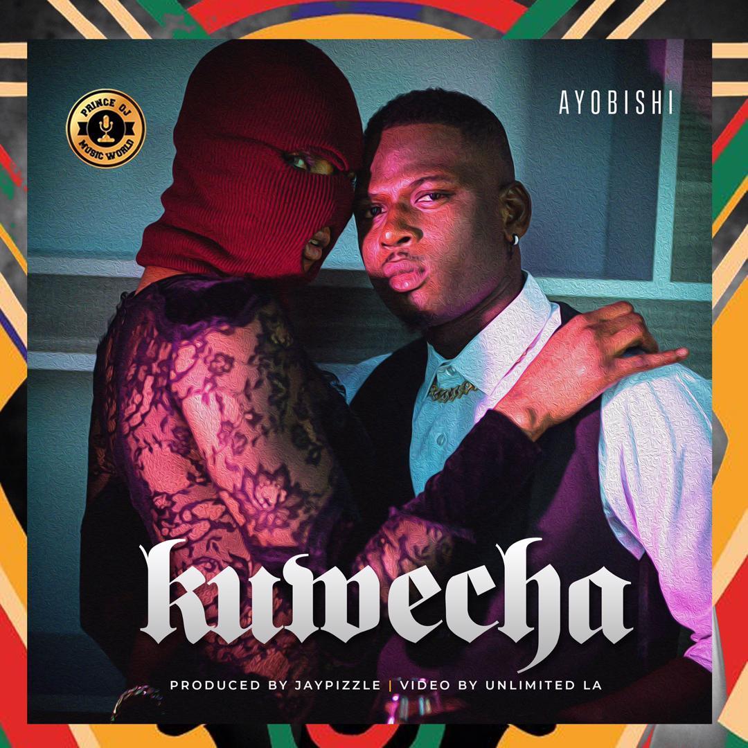 "[Audio + Video] Ayo Bishi – ""Kuwecha"" (Prod. Jay Pizzle) #Arewapublisize"