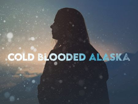 Cold Blooded Alaska