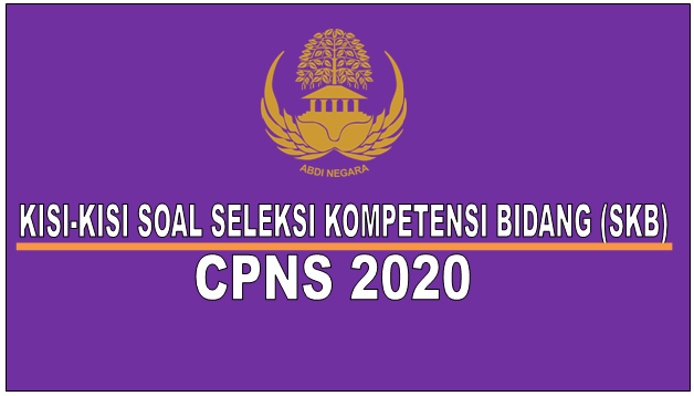 Kisi-Kisi Soal Seleksi Kompetensi Bidang (SKB) CPNS 2020