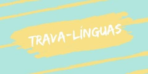 Trava-línguas - Artes para o 8.º EJA