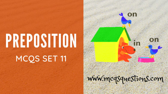 English Preposition MCQs With Answers Set 11