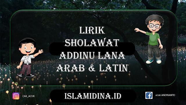 Lirik Sholawat Addinu Lana Arab dan Latin
