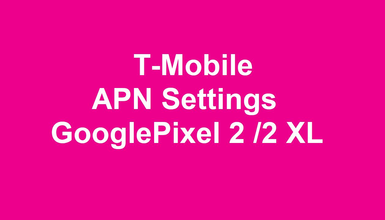 T-Mobile APN Settings Google Pixel 2 and 2 XL | 4GTricks com