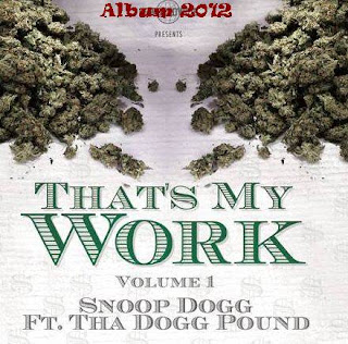 Snoop Dogg feat. Tha Dogg Pound Album That's My Work Vol.1