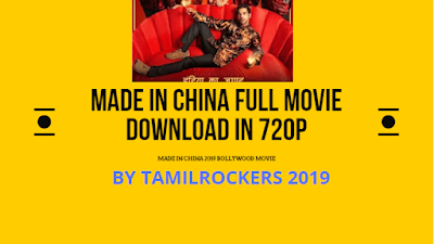 Tamilrockers 2019, Made in China Full Movie Download in HD 720p