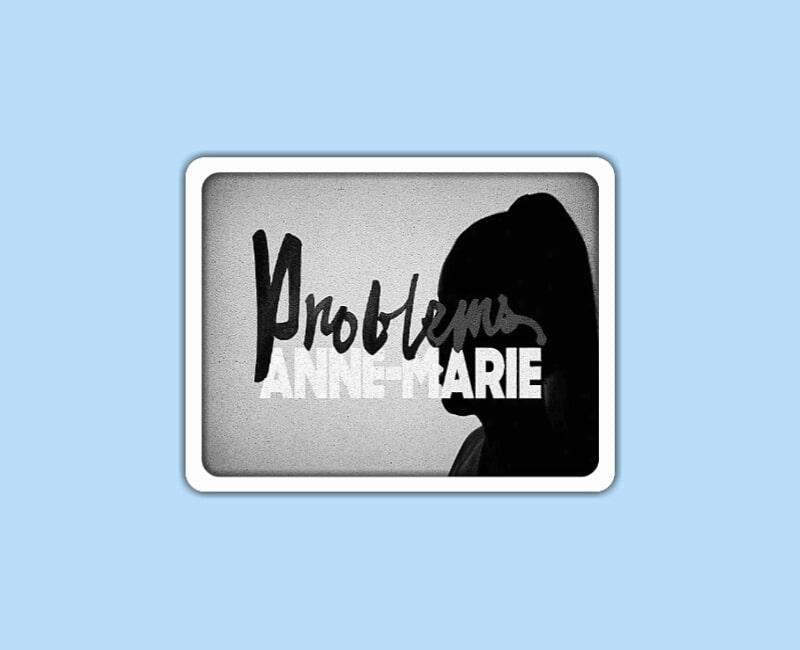 Anne-Marie – Problems Lyrics
