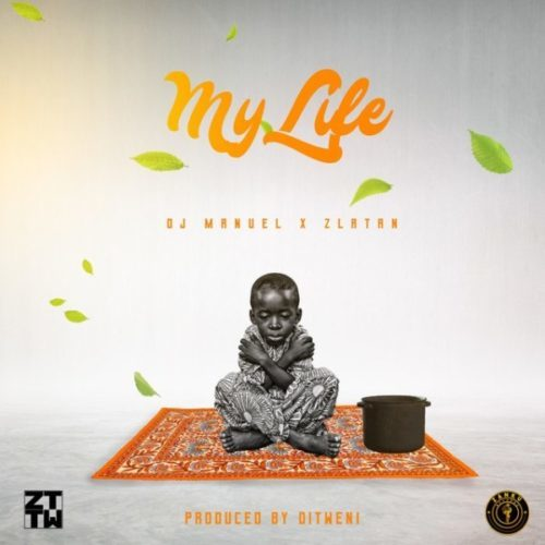[Music]DJ Manuel ft Zlatan – My Life