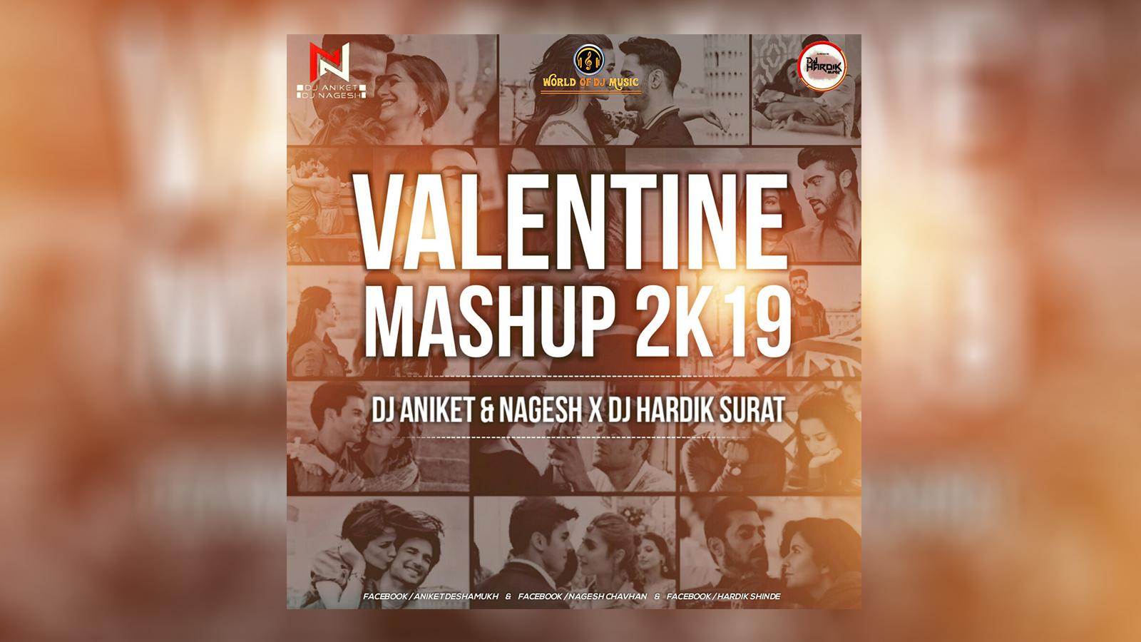 Valentine Mashup 2k19 Dj Aniket & Nagesh x Dj Hardik Surat