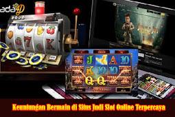 Keuntungan Bermain di Situs Judi Slot Online Terpercaya