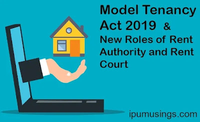 Model Tenancy Act 2019 and New Roles of Rent Authority and Rent Court(#IndianLaw)(#TenancyAct)(#LLB)(#ipumusings)