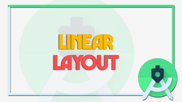 اهم الخصائص والاوامر في LinerLayout - اندرويد ستوديو بالعربي
