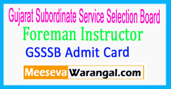 GSSSB Foreman Instructor Exam Admit Card Exam Pattern Date 2017