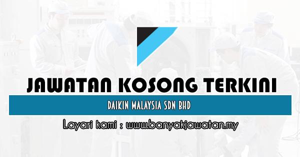 Jawatan Kosong 2020 di Daikin Malaysia Sdn Bhd