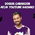Doğuş Cabakçor'un Aylık Youtube Kazancı
