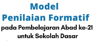 Penilaian Formatif Pada Pembelajaran abad Ke-21 untuk SD