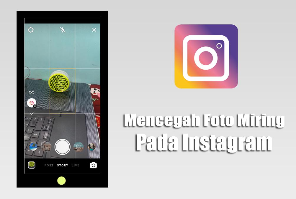 Cara Mencegah Foto Miring Pada Instagram
