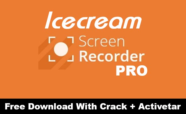 Icecream-Screen-Recorder-Pro-5.99-with-(Patch-&-Crack)-Download
