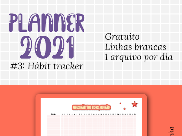 Planner 2021 #3: HABIT TRACKER em português para download