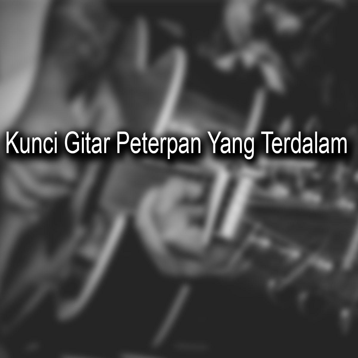 Kunci Gitar Peterpan Yang Terdalam