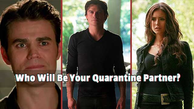 The Vampire Diaries: Who Will Be Your Quarantine Partner?