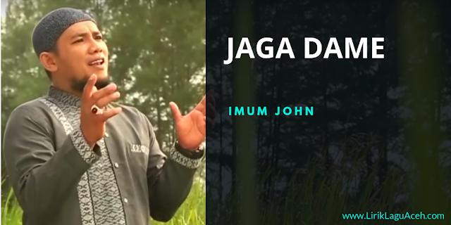 Lirik Lagu Jaga Dame,- Imum John