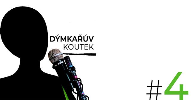 Podcast Dýmkařův koutek epizoda 4