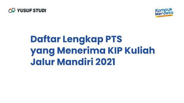 Daftar Lengkap PTS  yang Menerima KIP Kuliah  Jalur Mandiri 2021