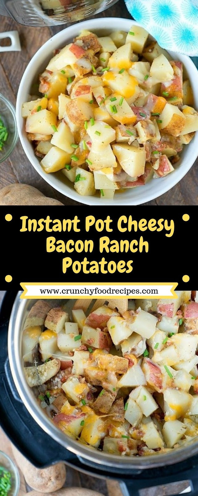 Instant Pot Cheesy Bacon Ranch Potatoes