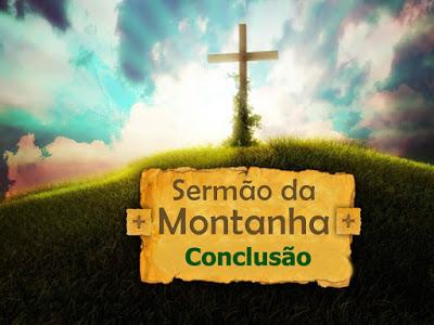 Série: Sermão da Montanha - Conclusão