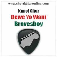 Chord Kunci Gitar Bravesboy Dewe Yo Wani