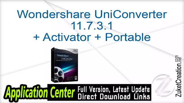 Wondershare UniConverter 11.7.3.1 + Activator + Portable