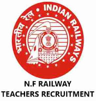 NF Railway Recruitment For 26 PGT, TGT and Primary Teacher