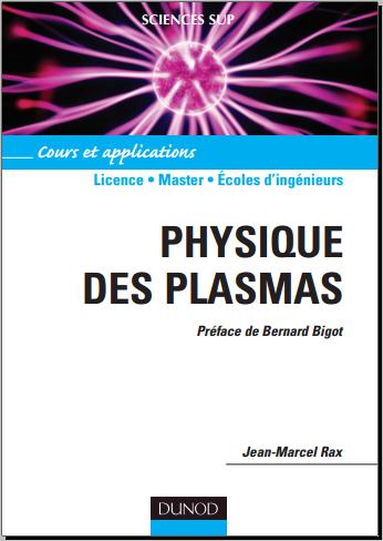 Livre : Physique des plasmas, Cours et applications - Marcel Rax PDF