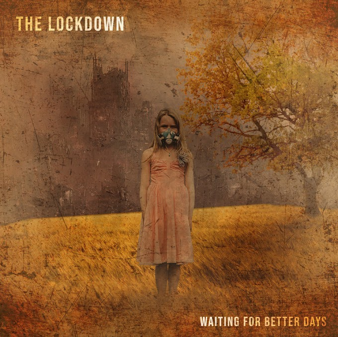 "The Lockdown stream new album ""Waiting For Better Day"""