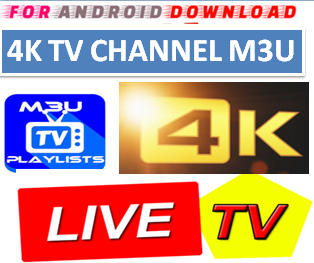 Download NEW-4K channels M3U LINK FOR LIVE TV CHANNEL  4K-TV Channel M3u Link For Premium Cable Tv,Sports Channel,Movies Channel.