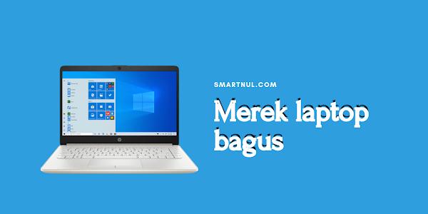 7 Merek Laptop yang Bagus untuk Anda Miliki