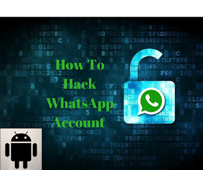 How to Hack Whatsapp Account On Android Phone