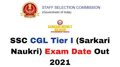 Sarkari Exam: SSC CGL Tier I (Sarkari Naukri) Exam Date Out 2021