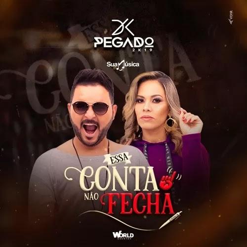 Douglas Pegador e Kelly Silva - Pegado DK - Essa Conta não Fecha - Promocional de Novembro - 2019