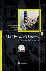 M. C. Escher's legacy : a centennial celebration : collection of articles coming from the M. C. Escher Cenntennial Conference, Rome 1998 /Doris Schattschneider, Michele Emmer